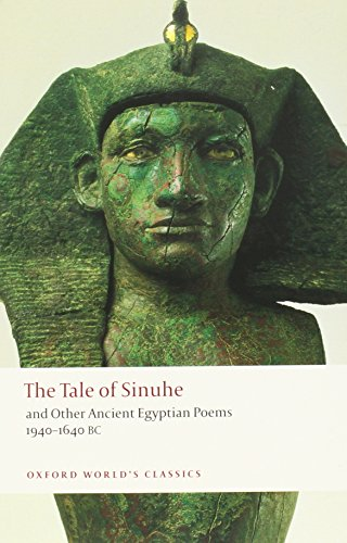 The Tale of Sinuhe: And Other Ancient Egyptian Poems 1940-1640 B.C. (Oxford World's Classics) from Oxford University Press, USA