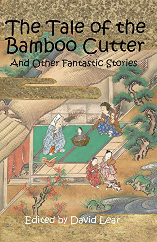 The Tale of the Bamboo Cutter and Other Fantastic Stories from Firestone Books