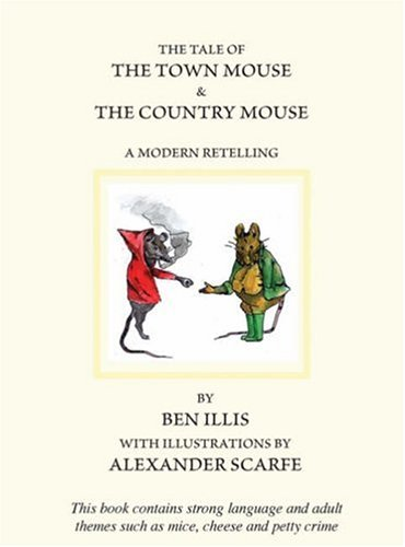 The Tale of the Town Mouse and the Country Mouse: A Modern Retelling from Old Street Publishing
