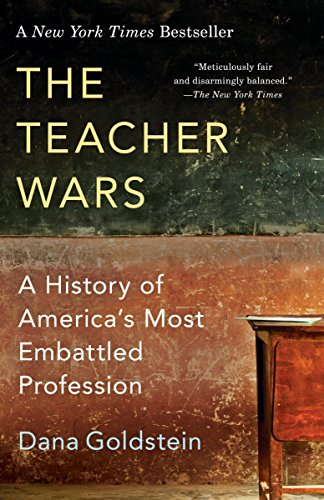 The Teacher Wars: A History of America's Most Embattled Profession from Anchor Books