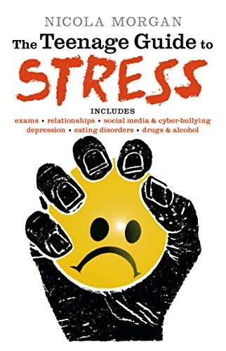 The Teenage Guide to Stress from Nicola Morgan