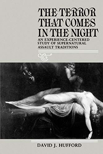 The Terror That Comes in the Night: An Experience-Centered Study of Supernatural Assault Traditions: Experience-centred Study of Supernatural Assault ... of the American Folklore Society from University of Pennsylvania Press