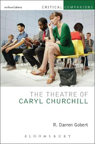 The Theatre of Caryl Churchill (Critical Companions) from Methuen Drama