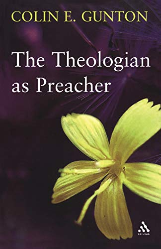 The Theologian as Preacher: Further Sermons from Colin E. Gunton from Bloomsbury 3PL