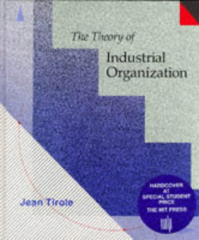The Theory of Industrial Organization (The MIT Press) from MIT Press