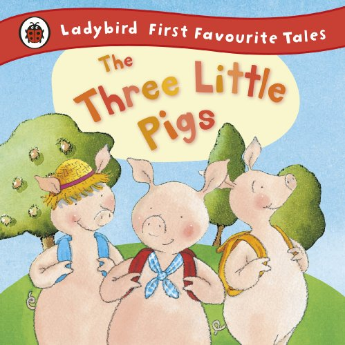 The Three Little Pigs: Ladybird First Favourite Tales from Penguin Books Ltd
