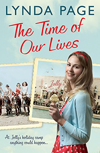 The Time Of Our Lives: At Jolly's Holiday Camp, anything could happen… (Jolly series, Book 1) (Jollys 1) from Headline