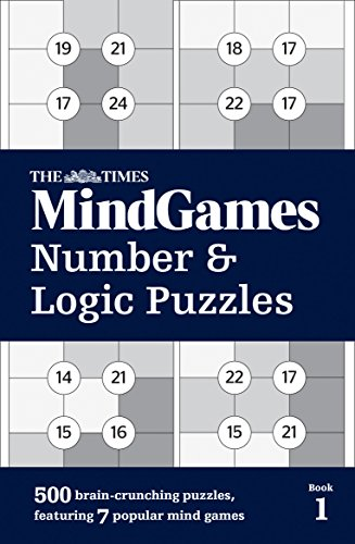 The Times Mind Games Number and Logic Puzzles Book 1: 500 brain-crunching puzzles, featuring 7 popular mind games from Times Books