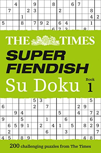 The Times Super Fiendish Su Doku Book 1: 200 of the most treacherous Su Doku puzzles from HarperCollins UK