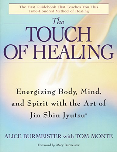 The Touch Of Healing: Energizing the Body, Mind, and Spirit with Jin Shin from Bantam