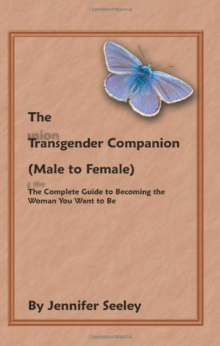 The Transgender Companion (Male to Female): The Complete Guide to Becoming the Woman You Want to Be from Brand: CreateSpace Independent Publishing Platform