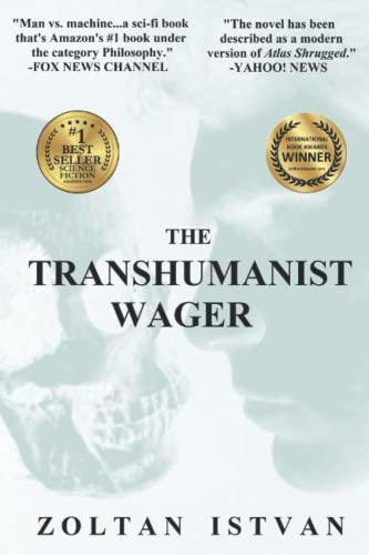 The Transhumanist Wager from Futurity Imagine Media LLC