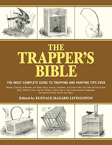 The Trapper's Bible: The Most Complete Guide on Trapping and Hunting Tips Ever from KLO80