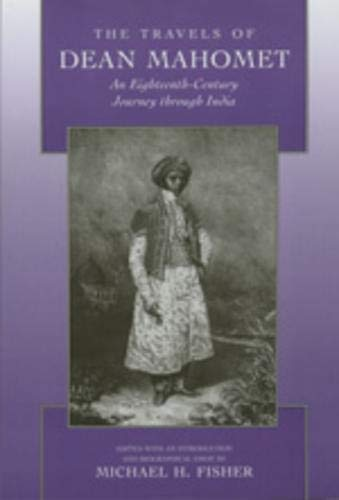 The Travels of Dean Mahomet: An Eighteenth-Century Journey through India from University of California Press