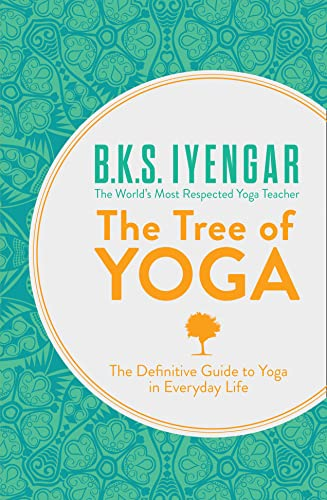 The Tree of Yoga: The Definitive Guide To Yoga In Everyday Life from HarperCollins Publishers