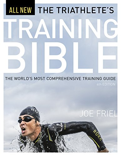 The Triathlete's Training Bible: The World's Most Comprehensive Training Guide, 4th Ed. from VeloPress