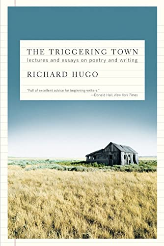 The Triggering Town: Lectures and Essays on Poetry and Writing from W. W. Norton & Company