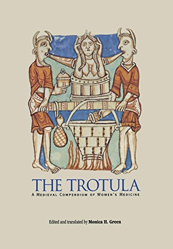 The Trotula: A Medieval Compendium of Women's Medicine (The Middle Ages Series) from University of Pennsylvania Press