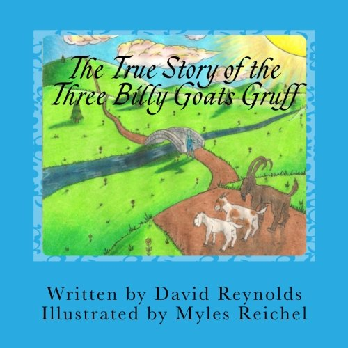 The True Story of the Three Billy Goats Gruff: The Troll's Side of the Story from Problematic Press