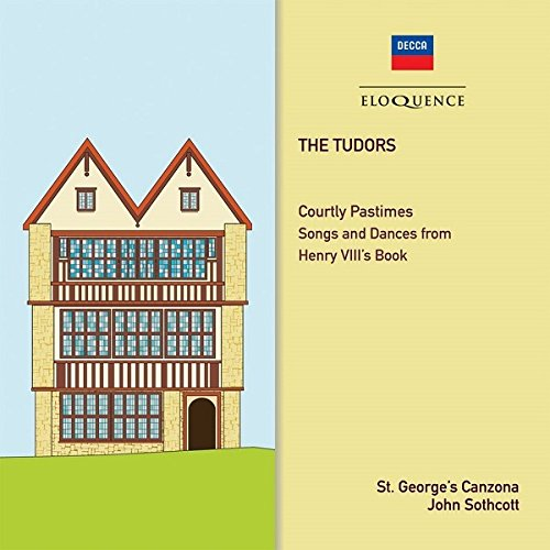 The Tudors: Courtly Pastimes - Songs And Dances From Henry V