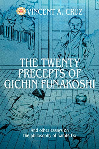 The Twenty Precepts of Gichin Funakoshi: And other essays on the philosophy of Karate Do from iUniverse
