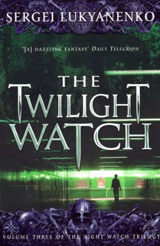 The Twilight Watch: (Night Watch 3): 3/3 from Arrow
