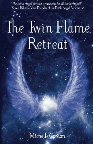 The Twin Flame Retreat: Volume 5 (Earth Angel Series) from Createspace