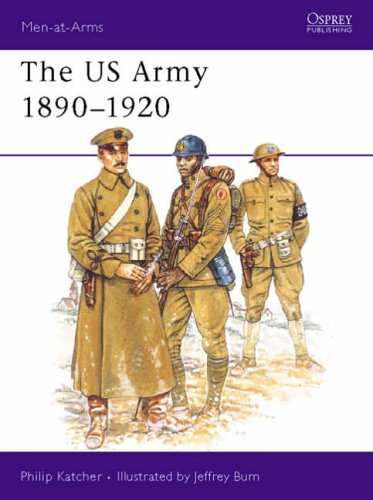 The US Army 1890-1920: 230 (Men-at-Arms) from Osprey Publishing