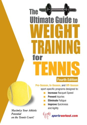 The Ultimate Guide to Weight Training for Tennis (Ultimate Guide to Weight Training: Tennis) from Price World Publishing