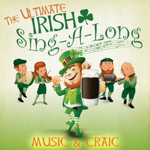 The Ultimate Irish Sing-A-Long / 18 Great Irish Party Songs from PMI Ltd.