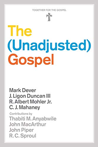 The Unadjusted Gospel (Together for the Gospel) from Crossway Books