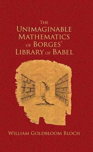 The Unimaginable Mathematics of Borges' Library of Babel from OUP USA