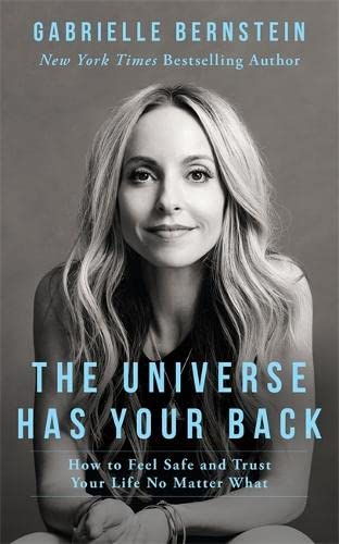 The Universe Has Your Back: How to Feel Safe and Trust Your Life No Matter What from Hay House UK Ltd
