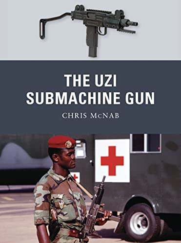The Uzi Submachine Gun: 12 (Weapon) from Osprey Publishing