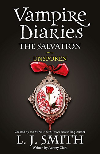 The Salvation: Unspoken: Book 12 (The Vampire Diaries) from Hodder Children's Books