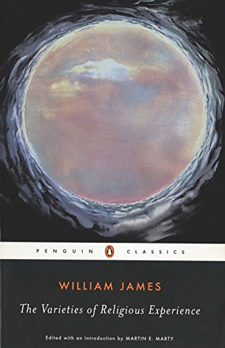 The Varieties of Religious Experience: A study in Human Nature from Penguin Classics