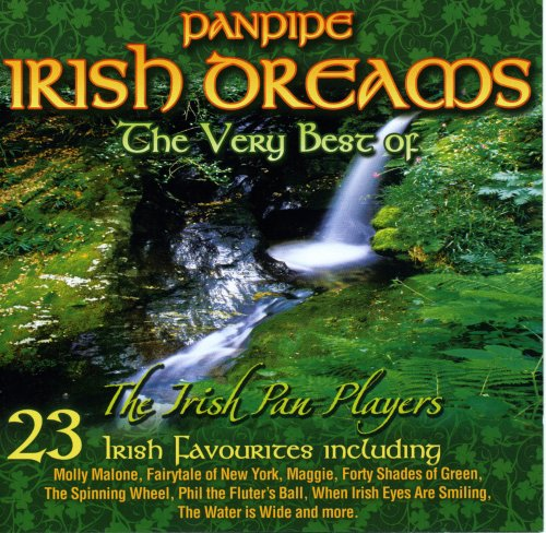 The Very Best OF Panpipe Irish Dreams 23 Irish Favourites from PMI Ltd.