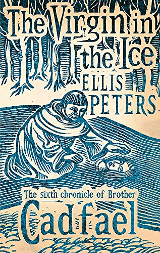 The Virgin In The Ice: 6 (Cadfael Chronicles) from Sphere