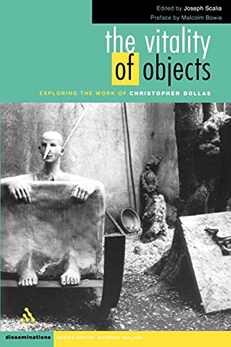 The Vitality of Objects: Exploring the Work of Christopher Bollas (Disseminations: Psychoanalysis in Context) from Sage Publications Ltd