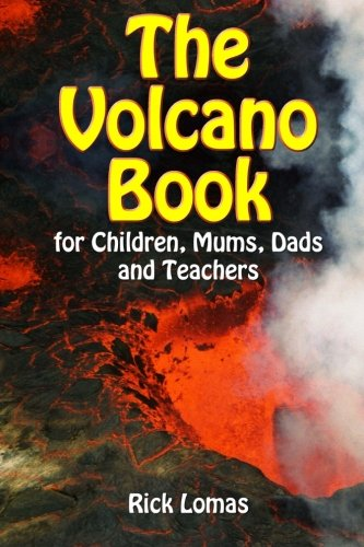 The Volcano Book for Children, Mums, Dads and Teachers: UK and Europe Edition from CreateSpace Independent Publishing Platform