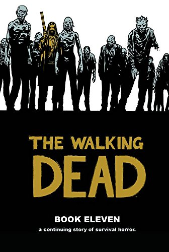 The Walking Dead Book 11 (Walking Dead (12 Stories)) from Image Comics