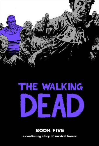 The Walking Dead Book 5: 05 (Walking Dead (12 Stories)) from Image Comics