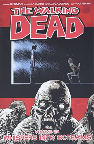 The Walking Dead Volume 23: Whispers Into Screams (Walking Dead Tp) from Image Comics