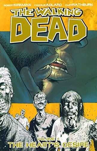 The Walking Dead Volume 4: The Heart's Desire: 04 (Walking Dead (6 Stories)) from Image Comics