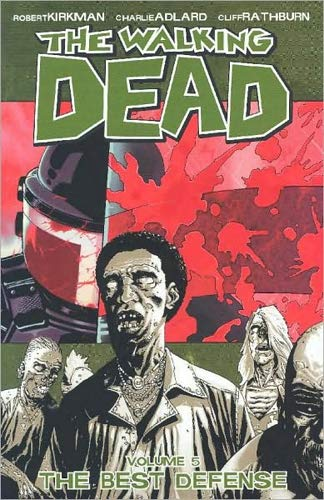 The Walking Dead Volume 5: The Best Defense: Best Defense v. 5 (Walking Dead (6 Stories)) from Image Comics