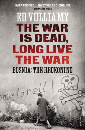 The War is Dead, Long Live the War: Bosnia: the Reckoning from Vintage