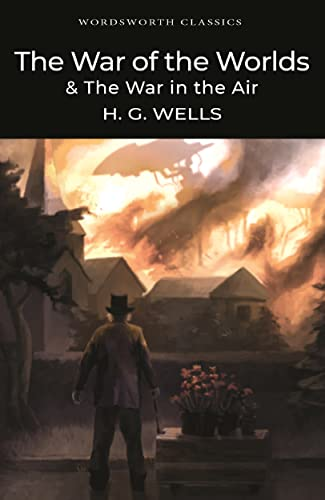 The War of the Worlds and The War in the Air (Wordsworth Classics) from Wordsworth Editions Ltd