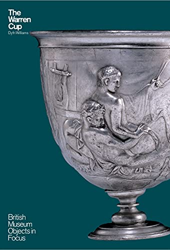 The Warren Cup (Objects in Focus) from British Museum