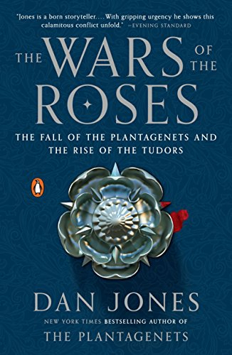 The Wars of the Roses: The Fall of the Plantagenets and the Rise of the Tudors from Penguin Books