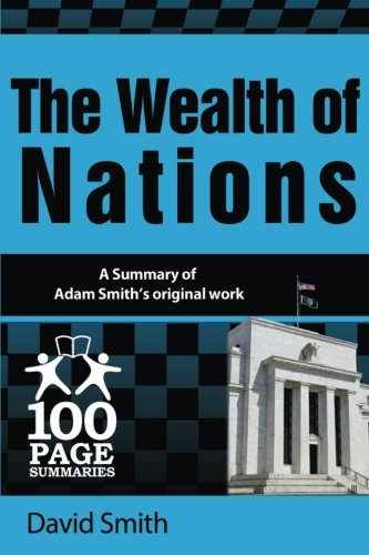 The Wealth of Nations (100 Page Summaries) from One Hundred Page Summaries
